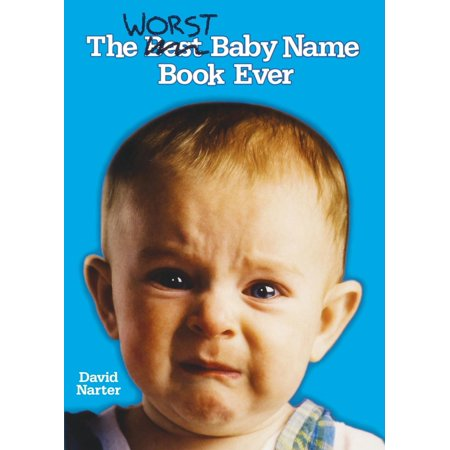 The Worst Baby Name Book Ever (Paperback) (Worst Halloween Ever)