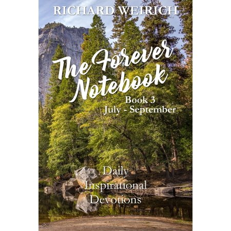 Christian Notebooks (The Forever Notebook: Daily Quiet Time Devotions for Christians, Book 3, July - September -)