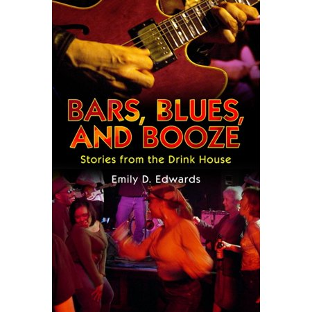 Bars, Blues, and Booze - eBook (Booze Traveler Best Bars)