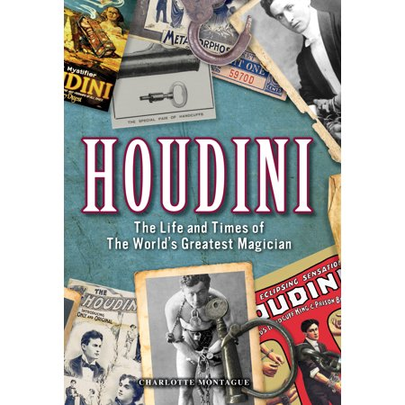 Houdini : The Life and Times of the World's Greatest