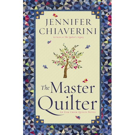 The Master Quilter : An Elm Creek Quilts Novel