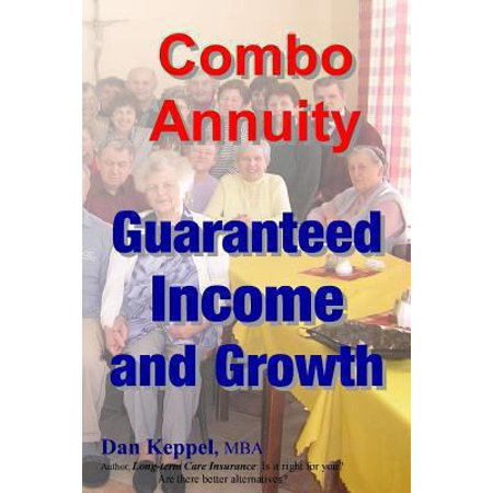 Combo Annuity  Guaranteed Income And Growth
