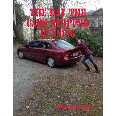 The Day the Cars Stopped Running - eBook