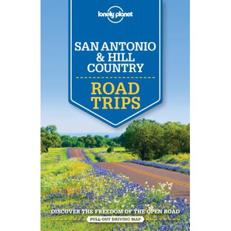 Lonely planet road trips: san antonio, austin & texas backcountry road trips - paperback: