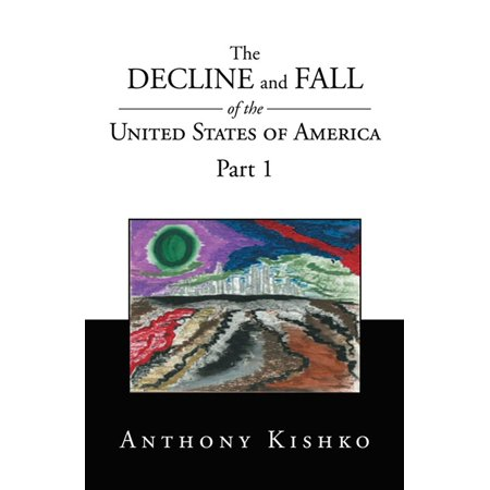 The Decline and Fall of the United States of America -