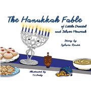 The Hanukkah Fable of Little Dreidel and Silver Menorah (Paperback)