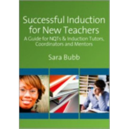 Successful Induction for New Teachers A Guide for NQTs and Induction Tutors Coordinators and Mentors