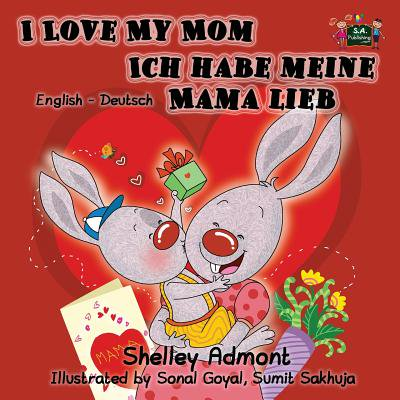 I Love My Mom Ich Habe Meine Mama Lieb : English German Bilingual Edition - English Halloween Text