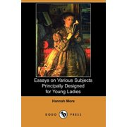 Essays on Various Subjects Principally Designed for Young Ladies (Dodo Press)
