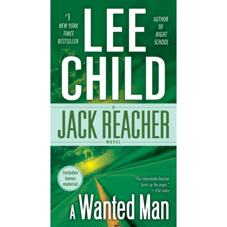 A Wanted Man (with bonus short story Not a Drill) : A Jack Reacher Novel