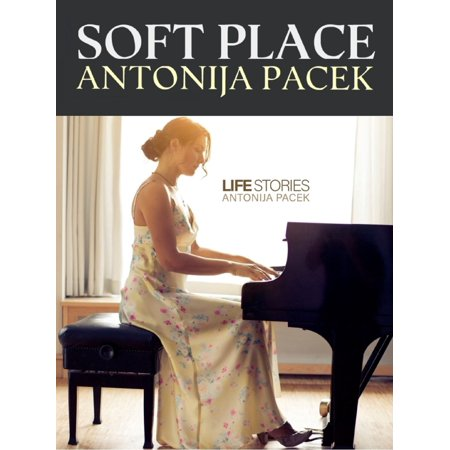 Soft Place - eBook After the release of her first solo piano album Soul Colors, Antonija Pacek is coming back with a new piano album Life Stories. Soft Place is track number 10. This single sheet music is optimized for iPad and Android tablets, Mac and Pc monitors.