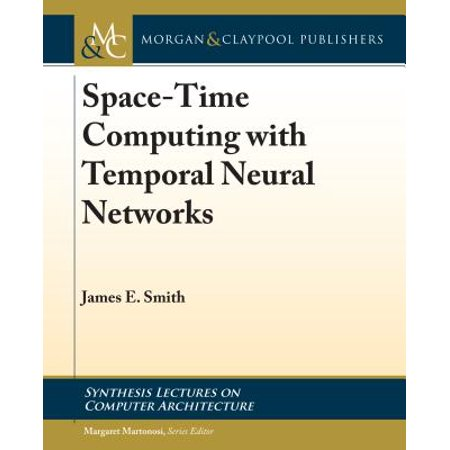 Space-Time Computing with Temporal Neural (Time Series Forecasting Using Neural Networks In R)