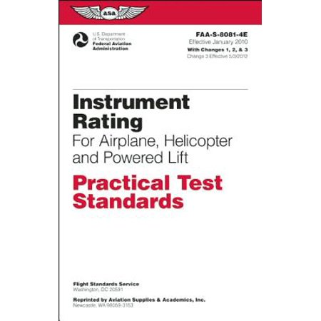 Instrument Rating Practical Test Standards for Airplane, Helicopter and Powered Lift : FAA-S-8081-4e