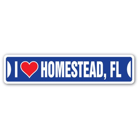 I LOVE HOMESTEAD, FLORIDA Street Sign fl city state us wall road décor gift - Party City Homestead