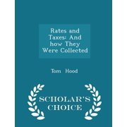 Rates and Taxes : And How They Were Collected - Scholar's Choice Edition
