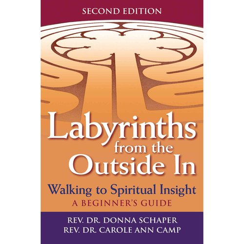 Labyrinths from the Outside In: Walking to Spiritual Insight: A Beginner's Guide