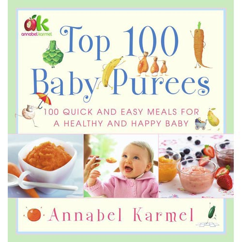 Top 100 Baby Purees : Top 100 Baby Purees