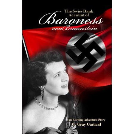 The Swiss Bank Account of Baroness Von Braunstein : An Exciting Adventure