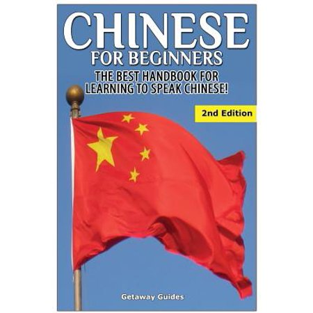 Chinese for Beginners : The Best Handbook for Learning to Speak (Best Language To Learn In College)