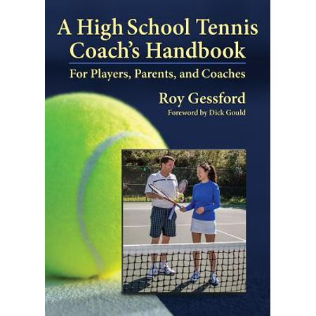 A High School Tennis Coach's Handbook : For Players, Parents, and