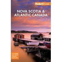 Travel Guide: Fodor's Nova Scotia & Atlantic Canada: With New Brunswick, Prince Edward Island, and Newfoundland (Paperback)