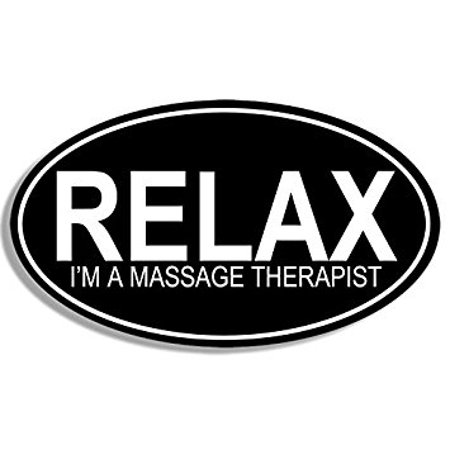 OVAL Relax Im a Massage Therapist Sticker Decal (funny work job therapy) 3 x 5 inch - Great Job Sticker