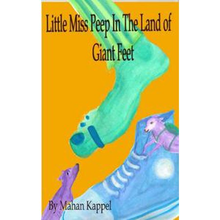 Little Miss Peep in the Land of Giant Feet - - Little Bow Peep