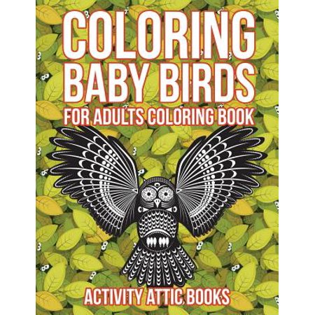 Coloring Baby Birds for Adults Coloring Book (Adult Babe)