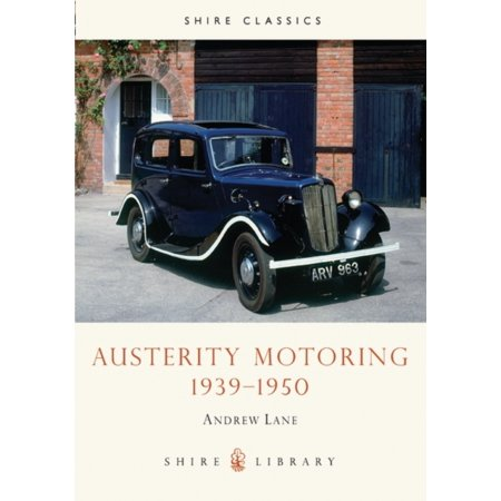 Austerity Motoring 19391950  Shire Library   Paperback