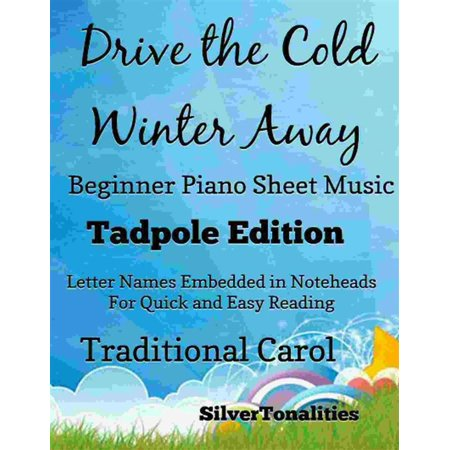 Drive the Cold Winter Away Beginner Piano Sheet Music Tadpole Edition - (Away In A Manger Piano Sheet Music)