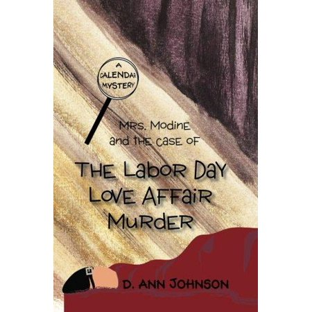 Mrs  Modine And The Case Of The Labor Day Love Affair Murder  A Calendar Mystery