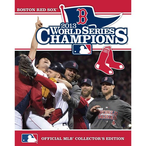 World Series Champions 2013: Boston Red Sox: Officail Mlb Collector's Edition