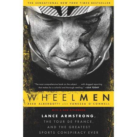 Wheelmen : Lance Armstrong, the Tour de France, and the Greatest Sports Conspiracy (John Tesh Tour De France The Early Years)