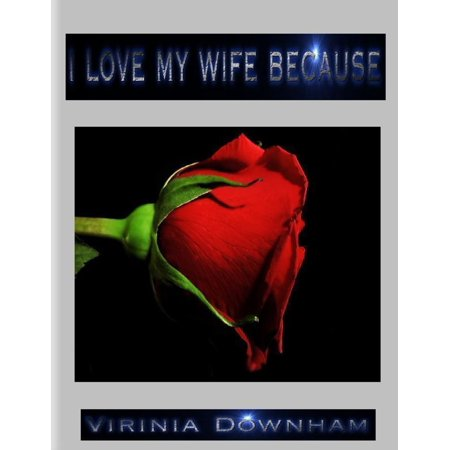 I Love My Wife Because - eBook