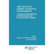 Advances in Cross-National Comparison : A European Working Book for Demographic and Socio-Economic Variables