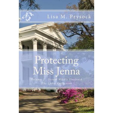 Protecting Miss Jenna : Dream Wildly Unafraid, Volume 2, the Lydia - Lydia Collection