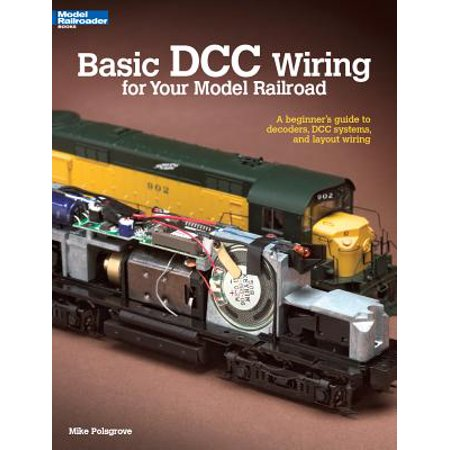 basic dcc wiring for your model railroad : a beginner's guide to decoders,  dcc systems, and layout wiring - walmart com