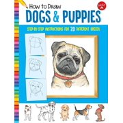 How to Draw Dogs & Puppies : Step-by-step instructions for 20 different breeds