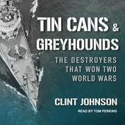 Tin Cans and Greyhounds - Audiobook