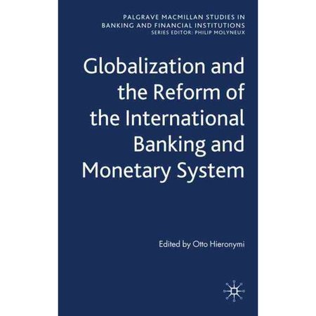 Globalization And The Reform Of The International Banking And Monetary System