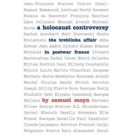 Tauber Institute Series - A Holocaust Controversy : The Treblinka Affair in Postwar France