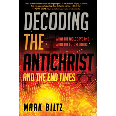 Decoding the Antichrist and the End Times : What the Bible Says and What the Future (What Stores Are In Times Square)