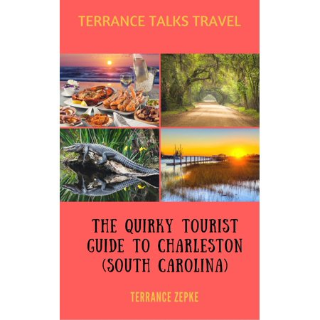 Terrance Talks Travel: The Quirky Tourist Guide to Charleston (South Carolina) - (Best Time To Travel To Charleston Sc)