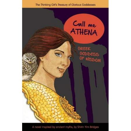Call Me Athena : Greek Goddess of Wisdom