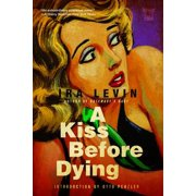 A Kiss Before Dying: A Novel - eBook