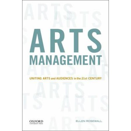 Arts Management  Uniting Arts And Audiences In The 21St Century
