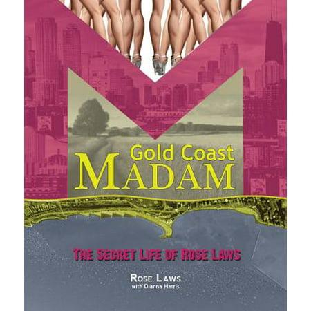 Gold Coast Madam : The Secret Life of Rose Laws ()