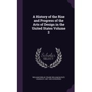 A History of the Rise and Progress of the Arts of Design in the United States Volume 2