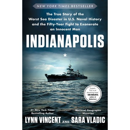 Indianapolis : The True Story of the Worst Sea Disaster in U.S. Naval History and the Fifty-Year Fight to Exonerate an Innocent Man](True History About Halloween)