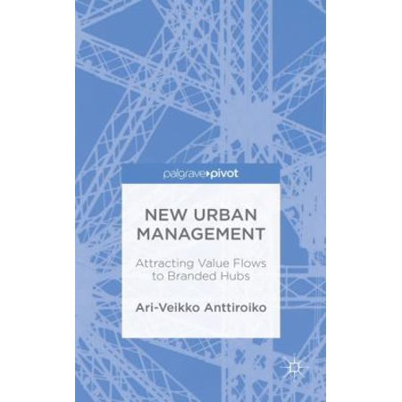 New Urban Management  Attracting Value Flows To Branded Hubs